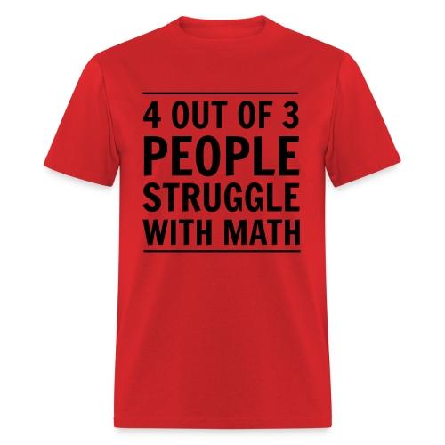 MathStruggle - Men's T-Shirt