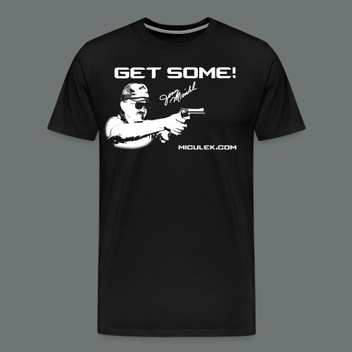 GET SOME! Jerry Miculek signature T-shirt - Men's Premium T-Shirt