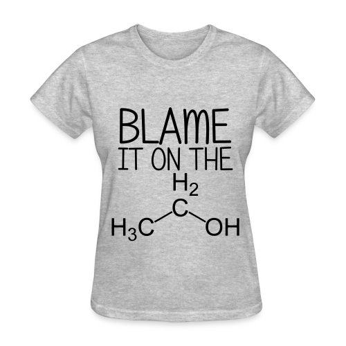 Blame it on the Alcohol Tee (Men's) - Women's T-Shirt