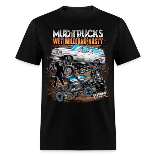 Mud Truck Wet Wild Nasty - Men's T-Shirt