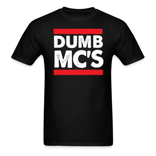 Dumb EmCee's Tee - Men's T-Shirt