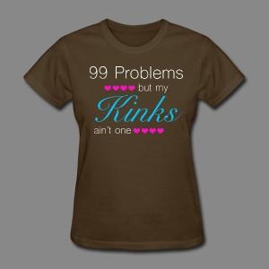 99 Problems (Kinks) - Women's T-Shirt