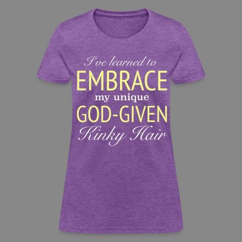 Embrace God-Given Hair - Women's T-Shirt