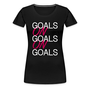 Goals on Goals Women Tee (Black/White/Pink)  - Women's Premium T-Shirt