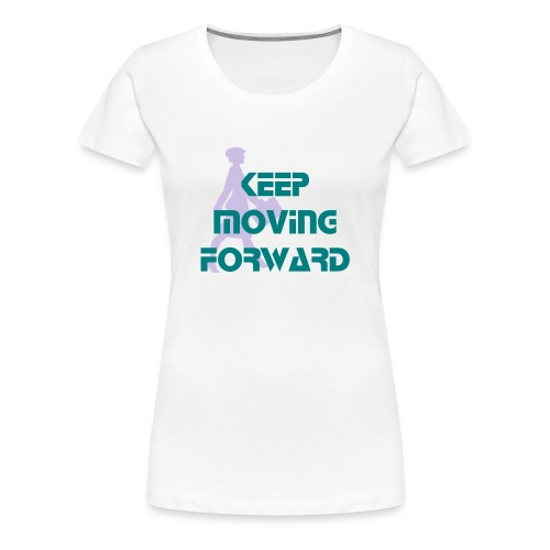 Keep Moving Forward Teal - Women's Premium T-Shirt