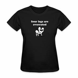 Women's Jeanie Four Legs Are Overrated (white graphic) - Women's T-Shirt