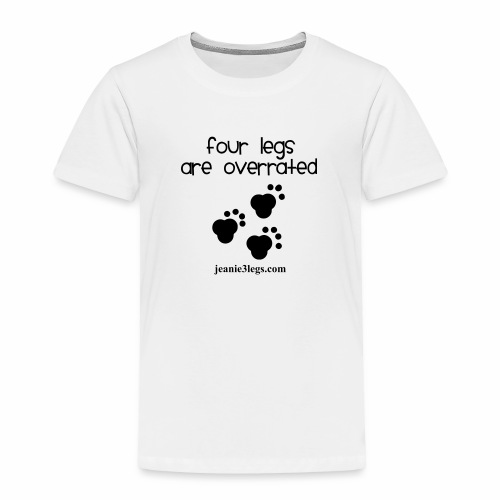 Toddler Four Legs Are Overrated Jeanie Paw Prints (black graphic) - Toddler Premium T-Shirt