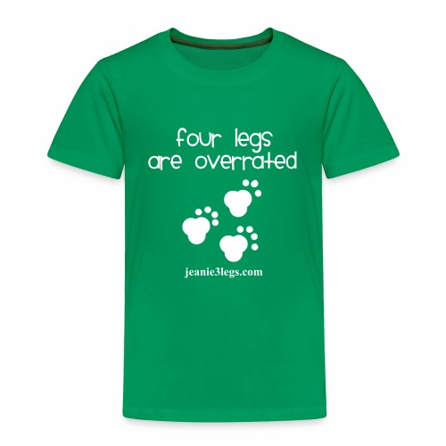 Toddler Four Legs Are Overrated Jeanie Paw Print - Toddler Premium T-Shirt