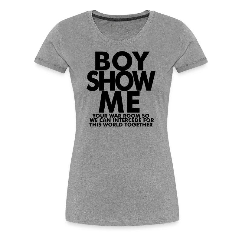 Boy show me t shirt spreadshirt for Talk texan to me shirt