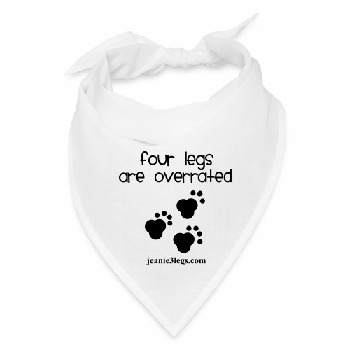 Four Legs Are Overrated Bandana (black graphic) - Bandana
