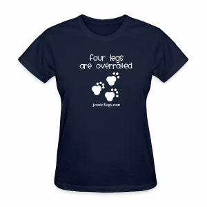 Women's Four Legs Are Overrated Jeanie Paw Prints (white graphic) - Women's T-Shirt