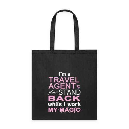 Travel Agents Work Magic! - Tote Bag