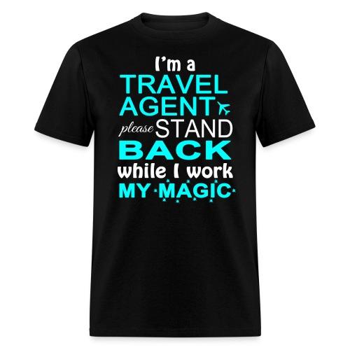 Travel Agents Work Magic! - Men's T-Shirt
