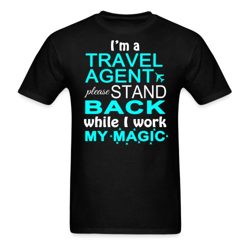 Travel Agents Work Magic! - Men's T-Shirt