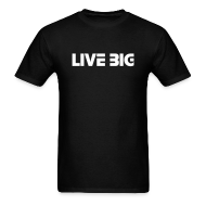 T-Shirts ~ Men's T-Shirt ~ Live Big