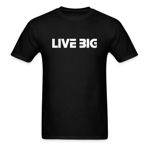 Live Big - Men's T-Shirt