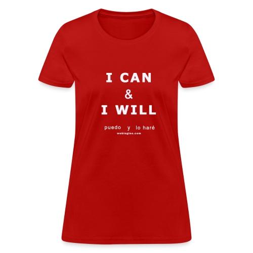 I CAN & I WILL Puedo y lo Haré (letra blanca) - Women's T-Shirt