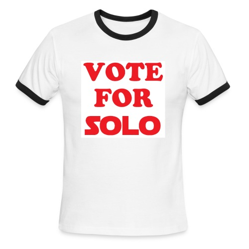 VOTE FOR SOLO - Men's Ringer T-Shirt