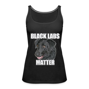 BLACK LABS MATTER Two - Women's Premium Tank Top