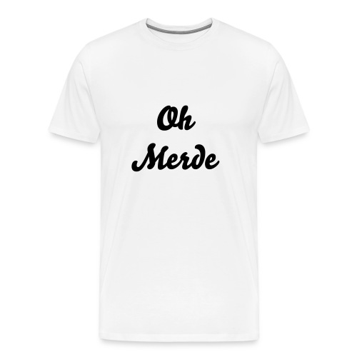 Oh Merde - Men's Premium T-Shirt