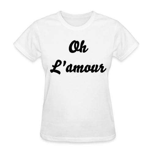 oh L'amour - Women's T-Shirt