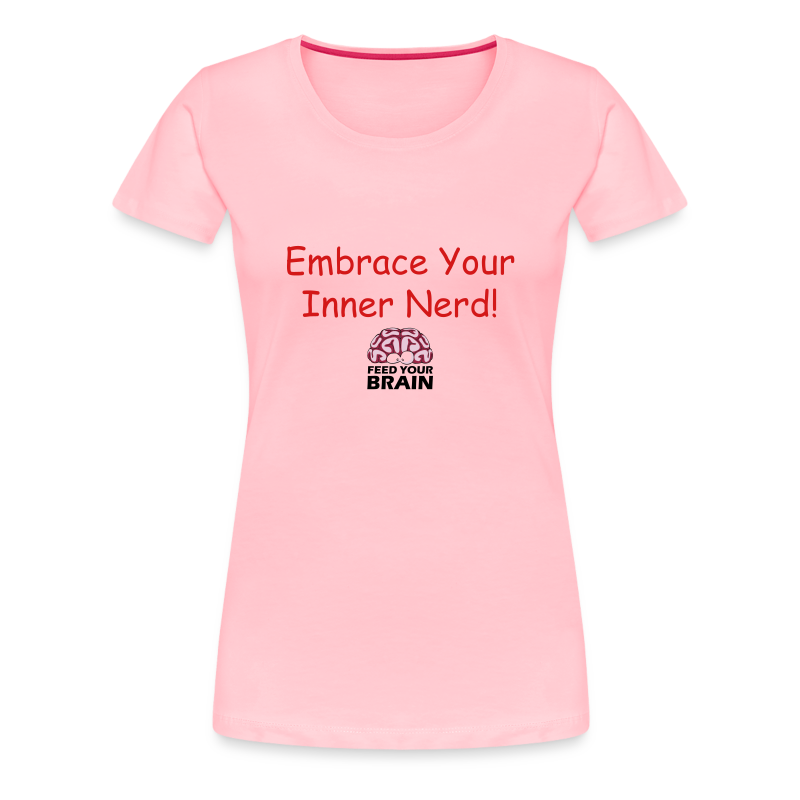 Embrace Your Inner Nerd - Women's Premium T-Shirt
