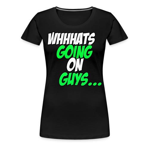Whats Going On Guys Tshirt Womens - Women's Premium T-Shirt