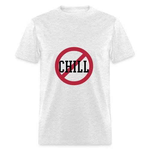 No Chill - Men's T-Shirt