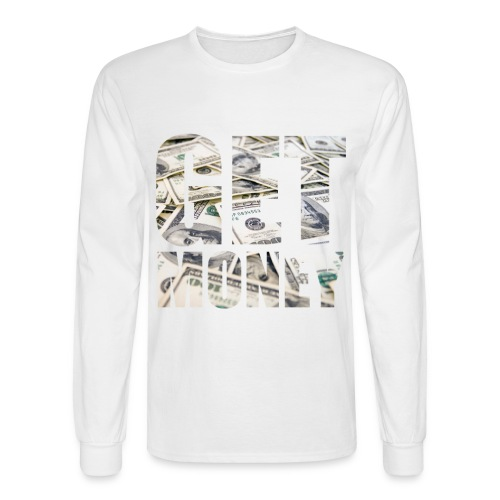 Get Money - Men's Long Sleeve T-Shirt