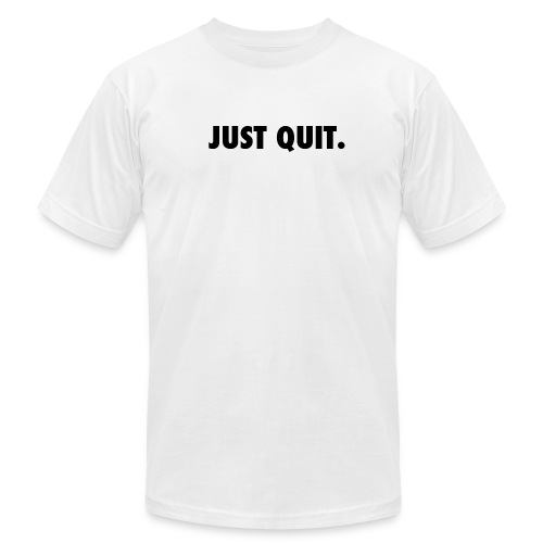 Just Quit - Men - American Apparel - Men's Fine Jersey T-Shirt