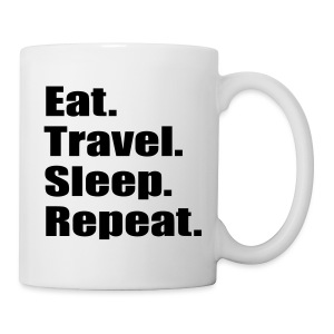 Eat, Travel.Sleep. Repeat - Coffee/Tea Mug