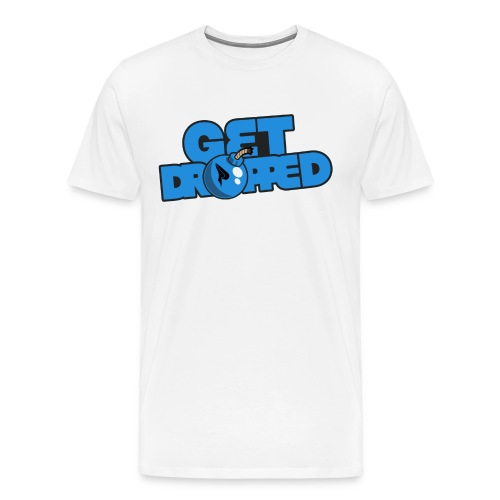 Proze - Get Dropped T-Shirt - Men's Premium T-Shirt