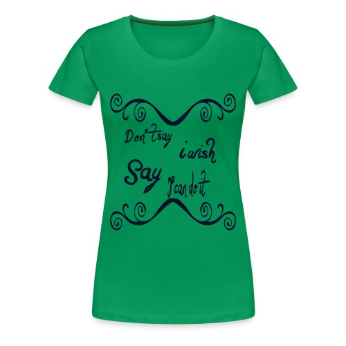 Don´t Say by Claudia-Moda - Women's Premium T-Shirt