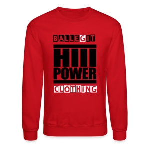 HI POWER - Crewneck Sweatshirt