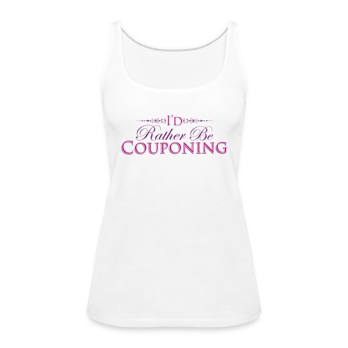I'd Rather Be Couponing Tank - Women's Premium Tank Top