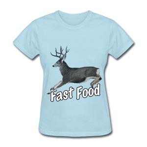 Fast Food Buck Deer - Women's T-Shirt
