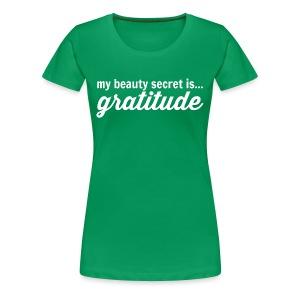 My Beauty Secret is .. Gratitude - Women's Premium T-Shirt