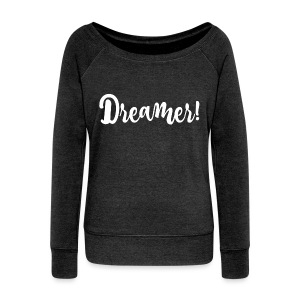 Dreamers - Women's Wideneck Sweatshirt