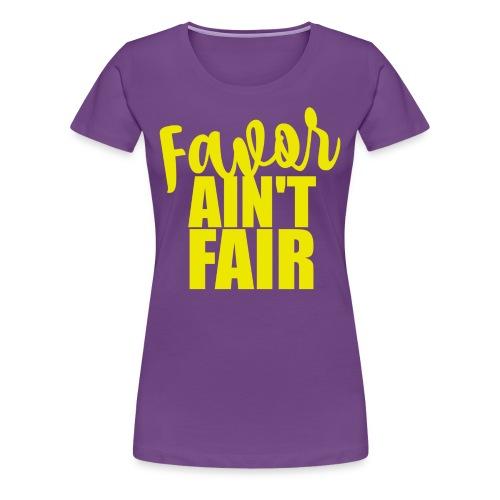 Favor Ain't Favor - Women's Premium T-Shirt