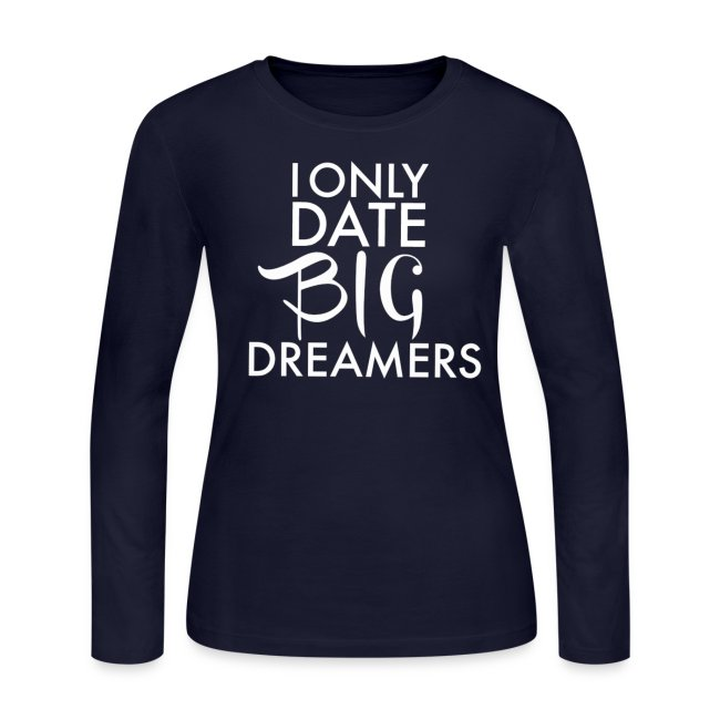 I Only Date Big Dreamers
