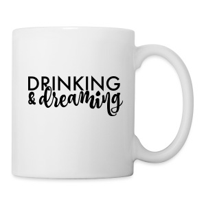 Drinking & Dreaming - Coffee/Tea Mug