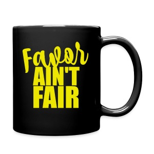 Favor Ain't Fair - Full Color Mug
