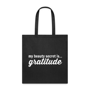 My Beauty Secret is .. Gratitude - Tote Bag