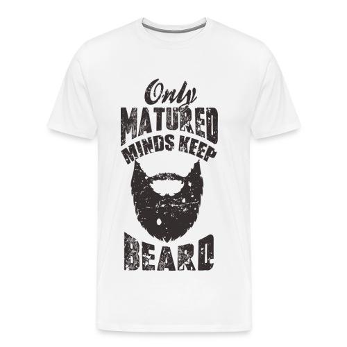 Only Matured Minds Keep Beard shirt - Men's Premium T-Shirt