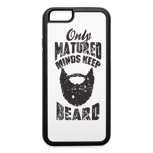 Only Matured Minds Keep Beard shir - iPhone 6/6s Rubber Case