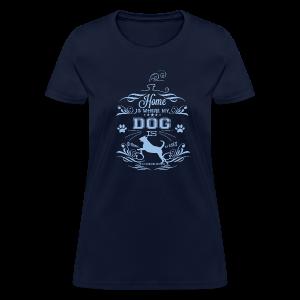 Home_Dog - Women's T-Shirt