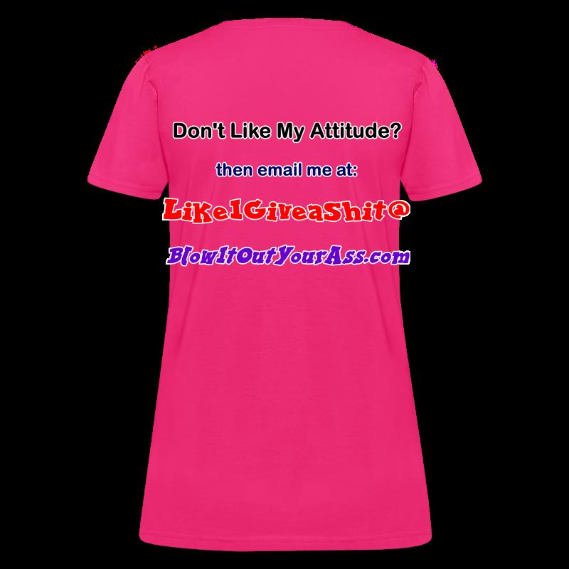 Women's Standard T- Bad Attitude (Back) - Women's T-Shirt