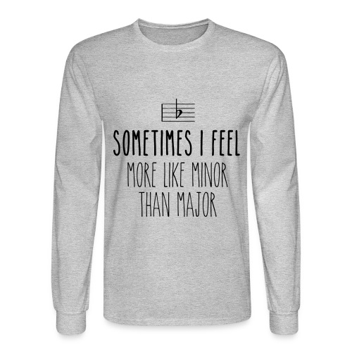 Sometimes i feel minor - Men's Long Sleeve T-Shirt