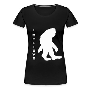 Bigfoot I believe w - Women's Premium T-Shirt