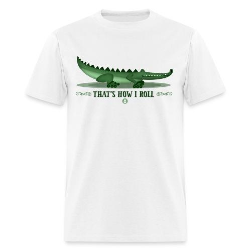 That's How I Roll Men's T-Shirt - Men's T-Shirt
